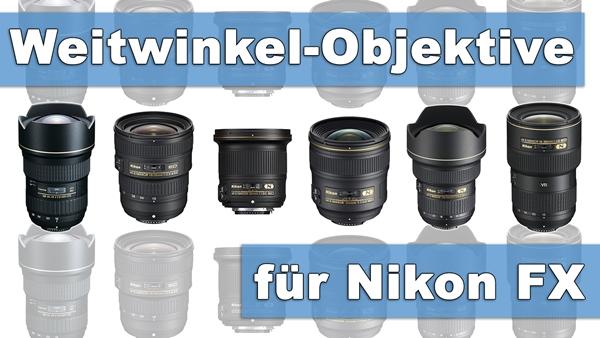 Weitwinkel fürs Nikon Vollformat FX - Welche gibt es?